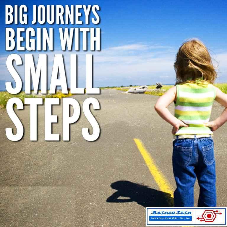 big journeys begin with small steps - rachidtech-com.png